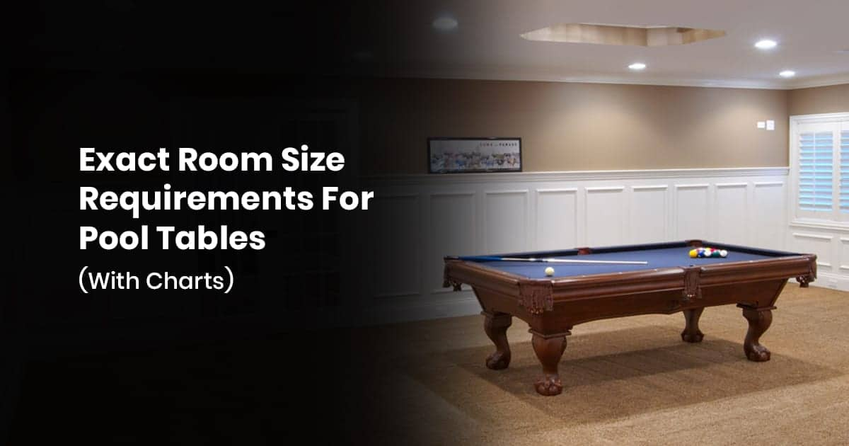 Exact Room Size Requirements For Pool Tables (With Charts)